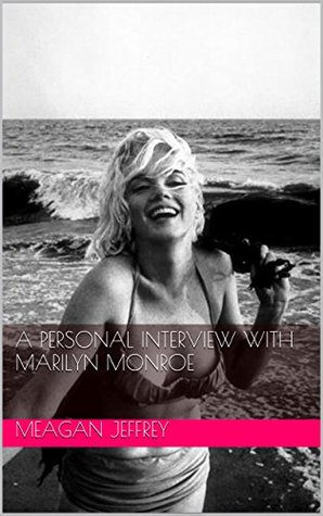 A Personal interview with Marilyn Monroe