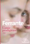 L'Amie prodigieuse by Elena Ferrante