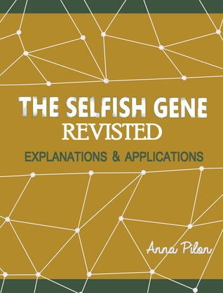 The Selfish Gene Revisited