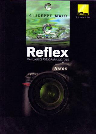 Reflex. Manuale di fotografia digitale