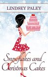 Snowflakes and Christmas Cakes by Lindsey Paley