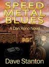 Speed Metal Blues (Dan Reno, #3)