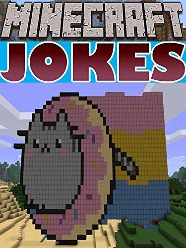 Minecraft: Minecraft Jokes For Kids: (Minecraft - Minecraft Jokes And Memes - Minecraft Comics - Minecraft Joke Books - Minecraft Books- Minecraft Jokes Free)