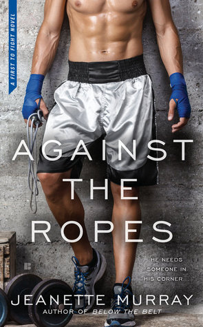 Against the Ropes (First to Fight, #2)