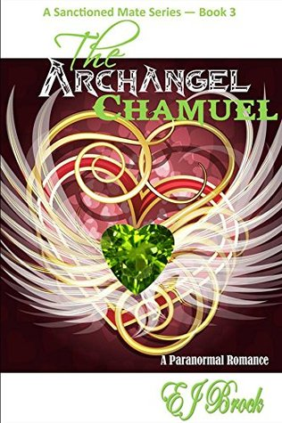 The Archangel CHAMUEL (A Sanctioned Mate Series Book 3)