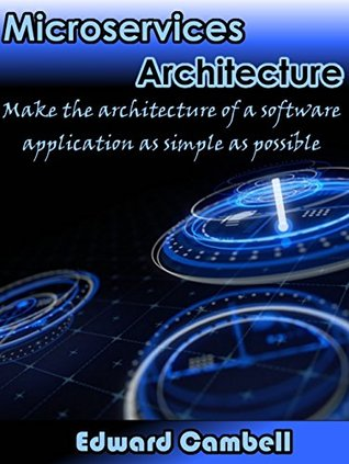 Microservices Architecture by Edward Cambell