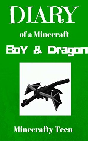 MINECRAFT: Diary of a Minecraft Boy and Minecraft Dragon (minecraft free download minecraft books minecraft revenge minecraft mobs minecraft comics minecraft books minecraft diary)
