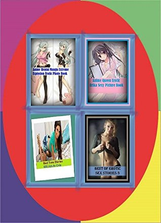 Romance: Erotica 4 Books in 1 Bundle! Anime Hentai Manga Extreme Explosion Erotic Photo Book, Anime Queen Erotic Erika Sexy Picture Book, Bed Time Stories XXX, Best of Erotic Sex Stories