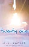 Twenty One by E.S. Carter