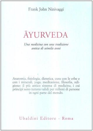 Ayurveda by Frank John Ninivaggi