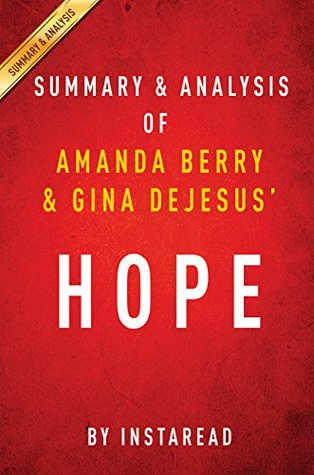 Hope by Amanda Berry and Gina DeJesus | Summary & Analysis: With Mary Jordan and Kevin Sullivan A Memoir of Survival in Cleveland