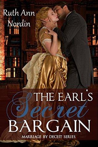 The Earl's Secret Bargain (Marriage by Deceit, #1)
