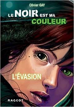 L'évasion (Le noir est ma couleur #4) par Olivier Gay