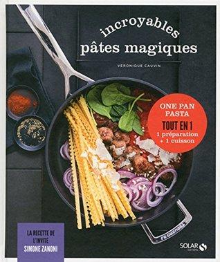 Incroyables pâtes magiques