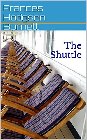 The Shuttle; The Dawn of Tomorrow; A Lady of Quality