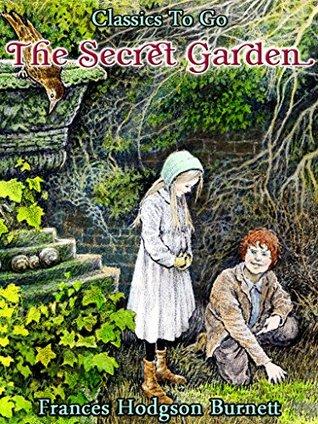 The Secret Garden: Revised Edition of Original Version (Classics To Go Book 295)