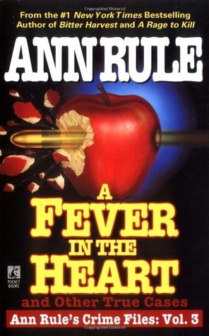 A Fever in the Heart and Other True Cases(Crime Files 3)