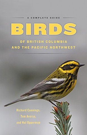 Birds of British Columbia and the Pacific Northwest: A Complete Guide