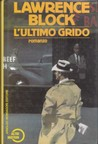 L'ultimo grido by Lawrence Block