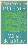 The Complete Poems of Walter de la Mare by Walter de la Mare