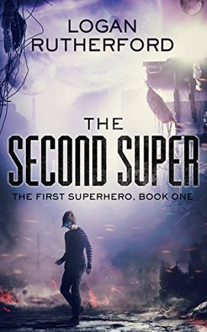 The Second Super(The First Superhero 1)
