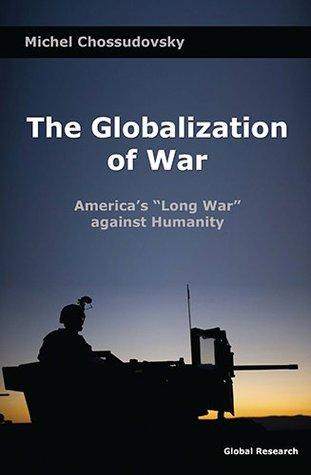 The Globalization of War: America's