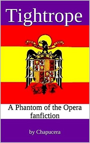Tightrope: A Phantom of the Opera fanfiction