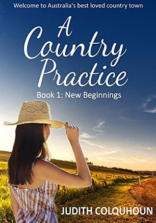 A Country Practice: New Beginnings: The lives and loves of the doctors, nurses and neighbours of Wandin Valley