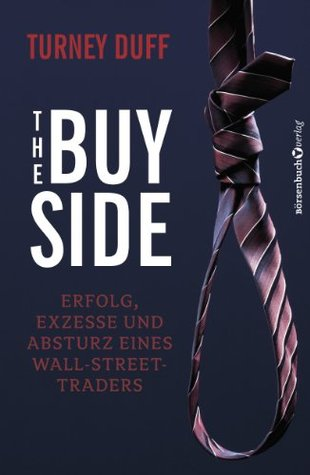 the-buy-side-erfolg-exzesse-und-absturz-eines-wall-street-traders