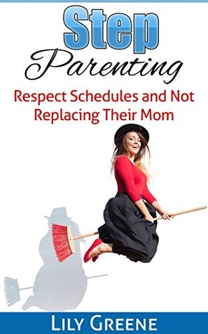 step-parenting-respect-schedules-and-not-replacing-their-mom-step-children-second-marriage-new-marriage