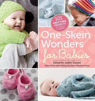 One-Skein Wonders® for Babies: 101 Knitting Projects for Infants  Toddlers