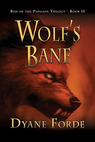 Wolf's Bane: Rise of the Papilion: Book II (Rise of the Papilion Trilogy 2)