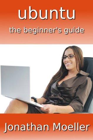 Ubuntu: The Beginner's Guide