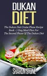 Dukan Diet: The Dukan Diet Cruise Phase Recipe Book - 7 Day Meal Plan For The Second Phase Of The Dukan Diet (Dukan Diet, Weight Loss, Lose Weight Fast, Dukan, Diet Plan, Dukan Diet Recipes)