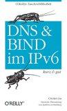 DNS und Bind im IPv6 kurz & gut