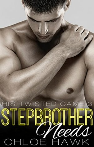 Stepbrother Needs (His Twisted Game, #3)
