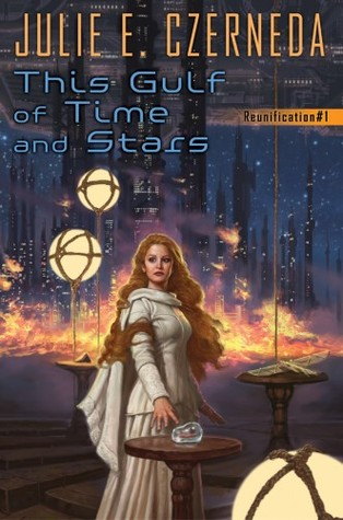 This Gulf of Time and Stars (Reunification #1)