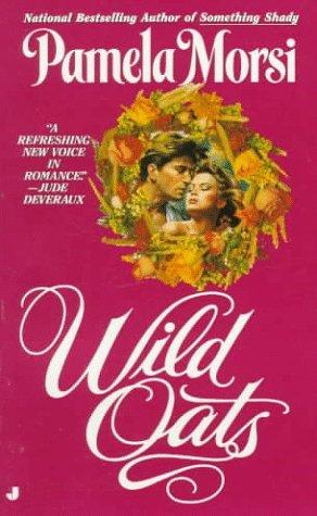 Wild Oats by Pamela Morsi