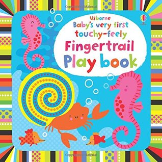 Baby's Very First Touchy-Feely Finger Trail Board Book