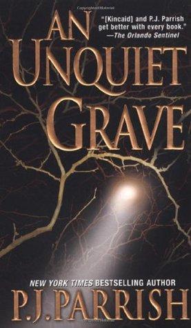 An Unquiet Grave by P.J. Parrish