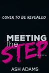 Meeting the Step by Ash Adams