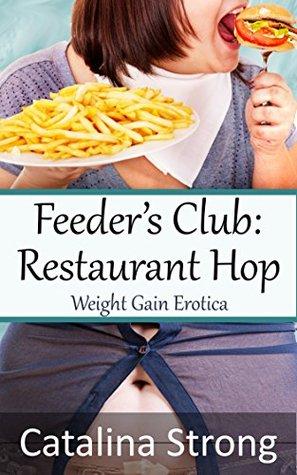 Feeder's Club: Restaurant Hop (Feeder/Feedee, Stuffing, BBW, Stuck): Weight Gain Erotica