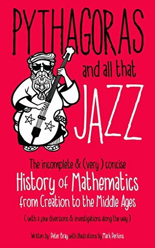 Pythagoras and all that Jazz: The incomplete and (very) concise History of Mathematics from Creation to the Middle Ages