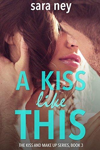 A Kiss Like This (Kiss and Make Up #3)