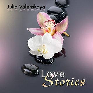 Love Stories: Short Stories about the Beauty of Love - to Day-Dream and Ignite Imagination