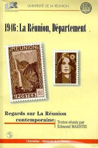 1946 : La Réunion, Département : Regards sur La Réunion contemporaine