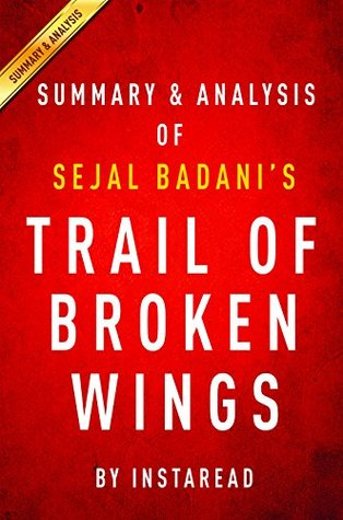 Trail of Broken Wings by Sejal Badani | Summary & Analysis