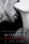 Wanted (Addicted Trilogy, #3)