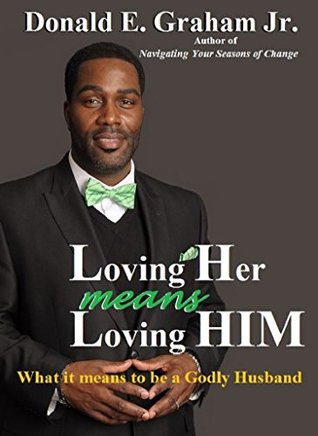 loving-her-means-loving-him-what-it-means-to-be-a-godly-husband