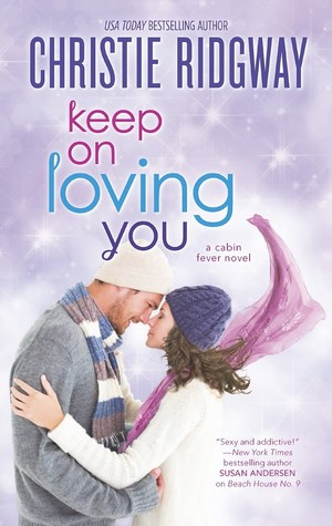 Keep On Loving You(Cabin Fever (One & Only) 4)